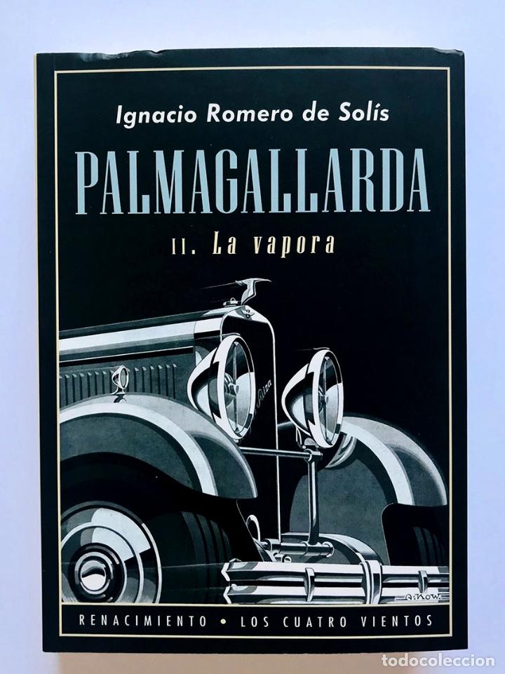 PALMAGALLARDA. II. LA VAPORA . IGNACIO ROMERO DE SOLÍS. (Libros Nuevos - Narrativa - Literatura Española)