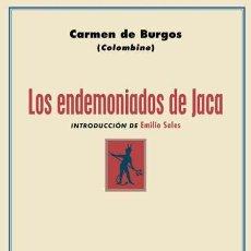 Libros: LOS ENDEMONIADOS DE JACA. CARMEN DE BURGOS (COLOMBINE). Lote 192860287
