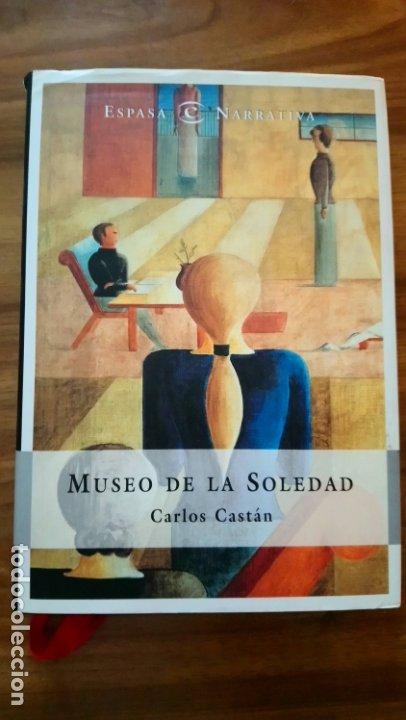 MUSEO DE LA SOLEDAD - CASTÁN, CARLOS (Libros Nuevos - Narrativa - Literatura Española)
