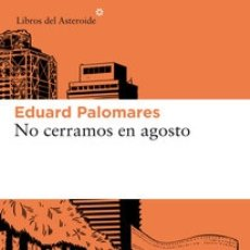 Libros: EDUARD PALOMARES NO CERRAMOS EN AGOSTO.. Lote 177788498
