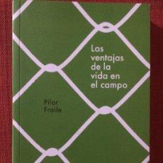 Libros: LAS VENTAJAS DE LA VIDA EN EL CAMPO – PILAR FRAILE. Lote 177890902