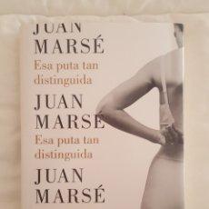 Libros: LIBRO / ESA PUTA TAN DISTINGUIDA / JUAN MARSÉ 2016. Lote 179207981