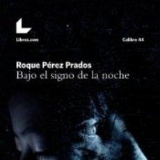Libros: BAJO EL SIGNO DE LA NOCHE. Lote 179240527