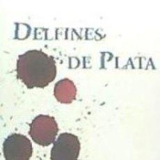 Libros: DELFINES DE PLATA. Lote 179245051