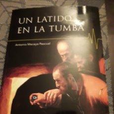 Libros: ANTONIO MACAYA PASCUAL. UN LATIDO EN LA TUMBA. EDICIÓN VOZ DE PAPEL DE 2018. RARO. Lote 179559402