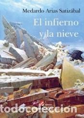 EL INFIERNO Y LA NIEVE (Libros Nuevos - Narrativa - Literatura Española)