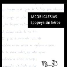 Libros: JACOB IGLESIAS, EPOPEYA SIN HÉROE. Lote 180134883