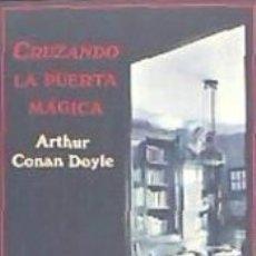Libros: CRUZANDO LA PUERTA MÁGICA. Lote 180148278