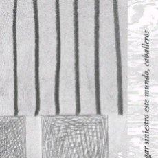 Libros: LUGAR SINIESTRO ESTE MUNDO, CABALLEROS (FÉLIX GRANDE) CALAMBUR 2006. Lote 181347802