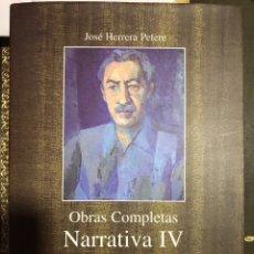 Libros: JOSÉ HERRERA PETERE. NARRATIVA IV. OBRAS COMPLETAS. 2010. Lote 181603092