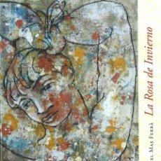 Libros: LA ROSA DE INVIERNO ( MIQUEL MÁS FERRÁ) CALAMBUR 2008. Lote 181941067