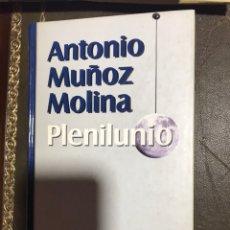 Libros: PLENILUNIO. ANTONIO MUÑOZ MOLINA.. Lote 182359168