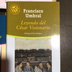 Libros: LEYENDA DEL CESAR VISIONARIO. FRANCISCO UMBRAL. Lote 182704267