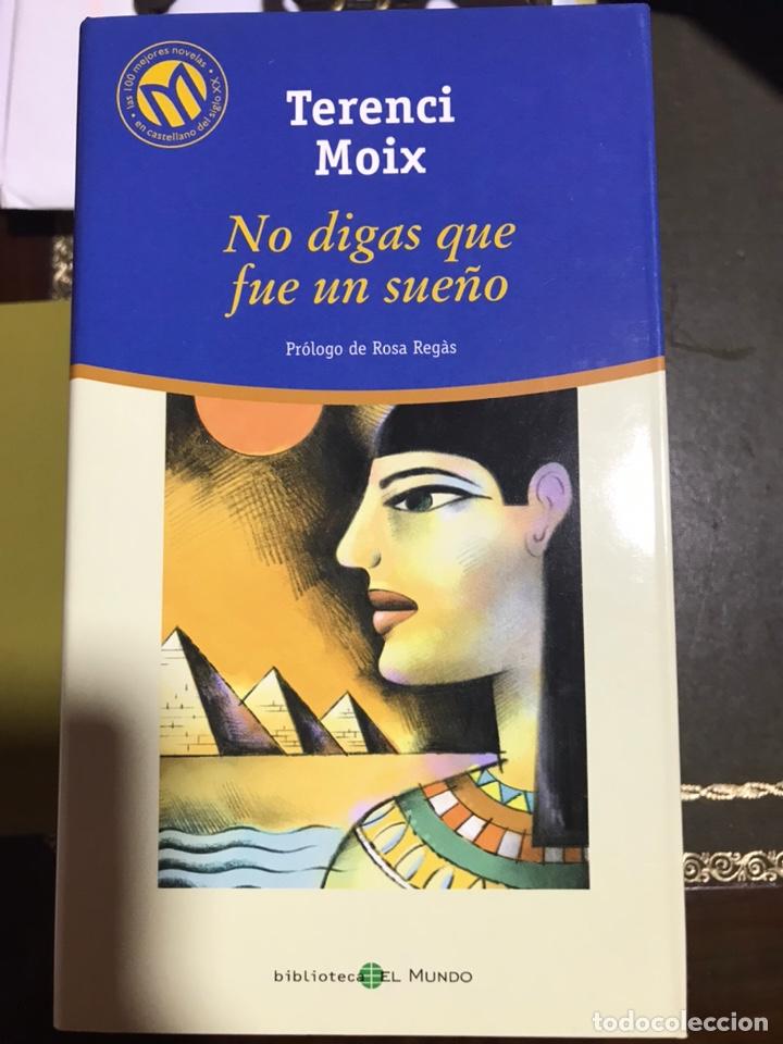 NO DIGAS QUE FUE UN SUEÑO. TERENCI MOIX (Libros Nuevos - Narrativa - Literatura Española)