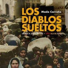 Libros: LOS DIABLOS SUELTOS.MADA CARREÑO.. Lote 182783882