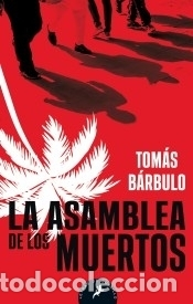 LA ASAMBLEA DE LOS MUERTOS (Libros Nuevos - Narrativa - Literatura Española)