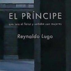Libros: EL PRÍNCIPE QUE LEÍA EL TAROT Y SOÑABA CON MUJERES. Lote 183297045