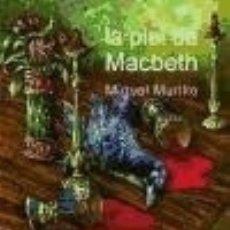 Libros: LA PIEL DE MACBETH. Lote 183297050
