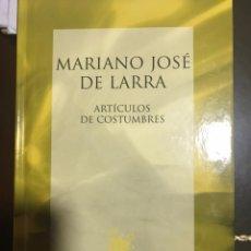 Libros: MARIANO JOSÉ DE LARRA ARTÍCULOS DE COSTUMBRES. Lote 183425415