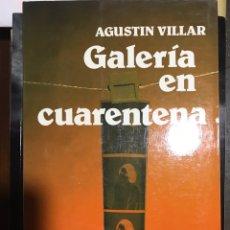 Libros: GALERÍA EN CUARENTENA AGUSTIN VILLAR. Lote 184132681