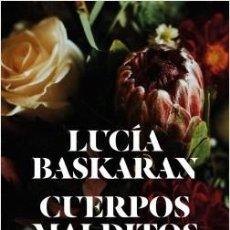 Libros: CUERPOS MALDITOS. LUCÍA BASKARAN. Lote 184587202