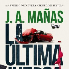 Livres: LA ULTIMA JUERGA. JOSE ANGEL MAÑAS. Lote 184624472