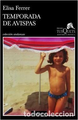 TEMPORADA DE AVISPAS. ELISA FERRER (Libros Nuevos - Narrativa - Literatura Española)