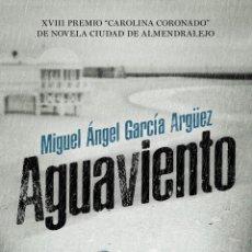 Libros: AGUAVIENTO. MIGUEL ÁNGEL GARCÍA ARGÜEZ. . Lote 184787148