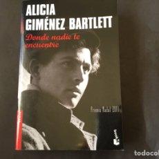 Libros: DONDE NADIE TE ENCUENTRE, ALICIA GIMÉNEZ BARTLETT, PREMIO NADAL 2011. Lote 185894468