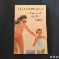 Libros: LA FORTUNA DE MATILDA TURPIN, ÁLVARO POMBO, CÍRCULO DE LECTORES. PREMIO PLANETA 2006. Lote 185895787