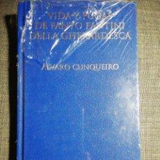 Libros: NUEVO EN EL PLÁSTICO! VIDA Y FUGAS DE FANTO FANTINI DELLA GHERARDESCA. ÁLVARO CUNQUEIRO. Lote 186361967