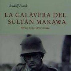Libros: LA CALAVERA DEL SULTÁN MAKAWA. Lote 186393695