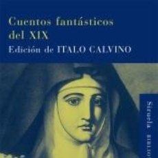 Libros: CUENTOS FANTÁSTICOS DEL XIX. Lote 186592178