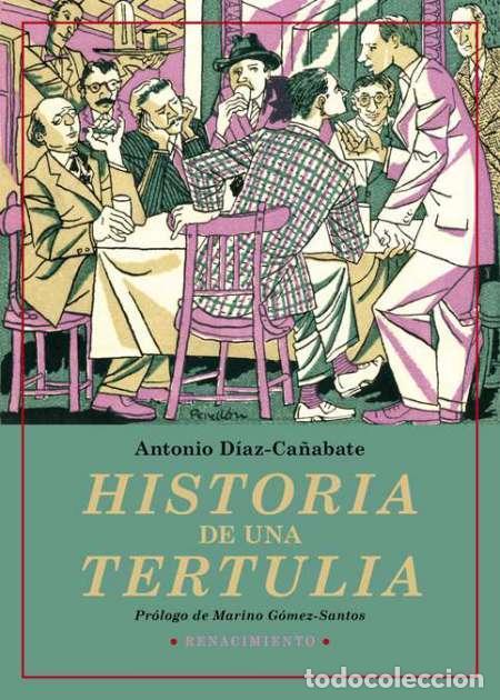 HISTORIA DE UNA TERTULIA. ANTONIO DÍAZ-CAÑABATE. (Libros Nuevos - Narrativa - Literatura Española)