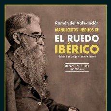 Libros: MANUSCRITOS INÉDITOS DE EL RUEDO IBÉRICO. RAMÓN DEL VALLE-INCLÁN.. Lote 189263880