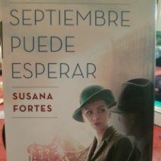 Libros: SEPTIEMBRE PUEDE ESPERAR, DE SUSANA FORTES. Lote 190033261