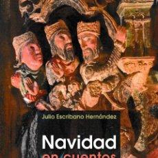 Libros: NAVIDAD EN CUENTOS (JULIO ESCRIBANO HERNÁNDEZ) F.U.E. 2019. Lote 190842846