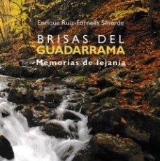 Libros: BRISAS DEL GUADARRAMA. MEMORIAS DE LEJANÍA (ENRIQUE RUIZ-FORNELLS) F.U.E. 2019. Lote 190845548