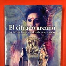 Libros: EL CIFRADO ARCANO, LA NOVICIA HINDU QUE DECUBRIO UN SECRETO - J.M. ZAR - LC EDICIONES 2019. Lote 191572881