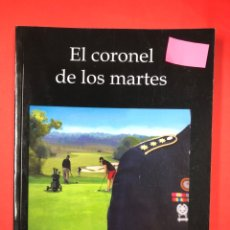 Libros: EL CORONEL DE LOS MARTES - ANA FRANCES - AMARANTE 2ª EDICION 2015. Lote 191582996