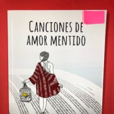 Libros: CANCIONES DE AMOR MENTIDO - ESTHER APARICIO - AMARANTE 1ª EDICION 2017. Lote 191585078