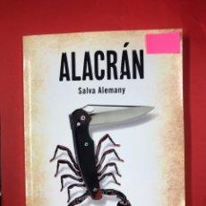 Libros: ALACRAN - SALVE ALEMANY - EDITORIAL AMARANTE 3ª EDICION 2018. Lote 191586980