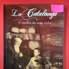 Libros: LA CATALONGA, CRONICA DE UNA VIDA - G. SANCHEZ PALOMO - EDITORIAL AMARANTE 1ª EDICION 2016. Lote 191639356