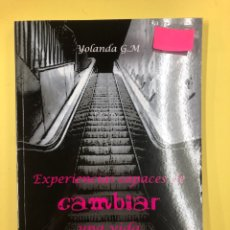Libros: EXPERIENCIAS PARA CAMBIAR UNA VIDA - YOLANDA G.M. - LC EDITORES 1ª EDICION 2018. Lote 191713460