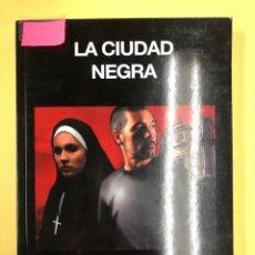Libros: LA CIUDAD NEGRA - A. BLAZQUEZ MUÑOZ - EDITORIAL AMARANTE 1ª EDICION 2014. Lote 191715605