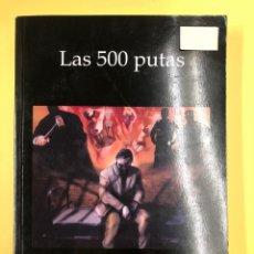Libros: LAS 500 PUTAS - J. NAVARRO BALLESTEROS - EDITORIAL AMARANTE - 1ª EDICION 2015. Lote 191717495