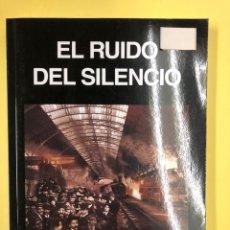 Libros: EL RUIDO DEL SILENCIO - J. NAVARRO BALLESTEROS - EDITORIAL AMARANTE 1ª EDICION 2014. Lote 191721607