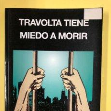 Libros: TRAVOLTA TIENE MIEDO A MORIR - DAVID BENEDICTE - EDITORIAL AMARANTE 1ª EDICION 2013. Lote 191726273