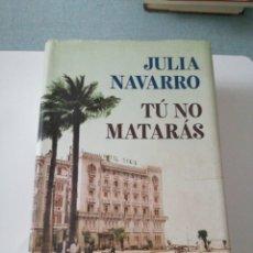 Livros: TU NO MATARÁS. JULIA NAVARRO. Lote 191734386