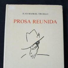 Libros: PROSA REUNIDA - JUAN MANUEL TRUJILLO -ACT- AULA DE CULT. DE TENERIFE - AÑO 1986. Lote 120231799
